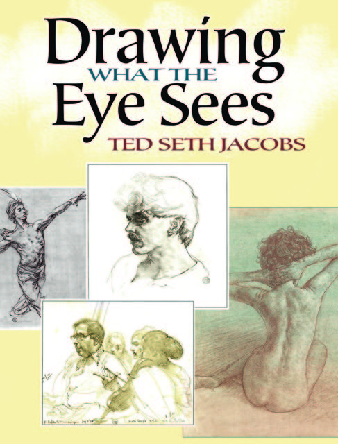 Drawing What the Eye Sees, Ted Seth Jacobs
