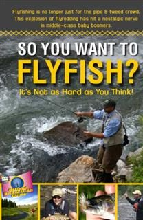 So You Want to Fly Fish, Mark Williams