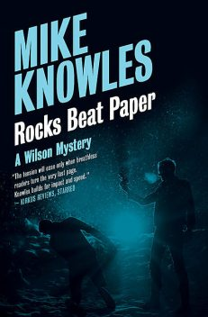 Rocks Beat Paper, Mike Knowles