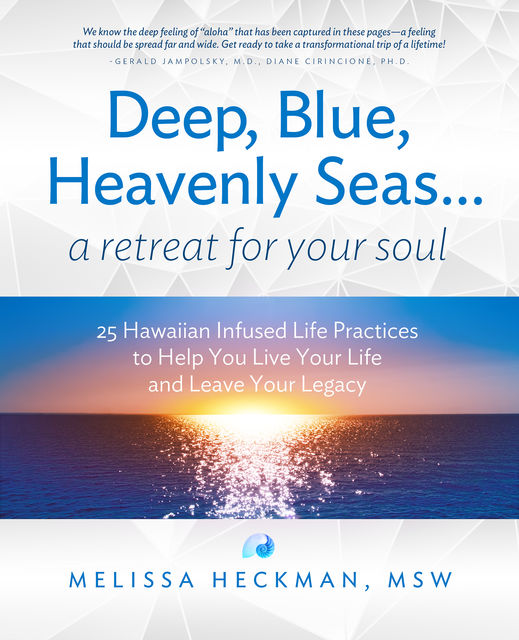 Deep, Blue, Heavenly Seasa Retreat for Your Soul, Melissa Heckman