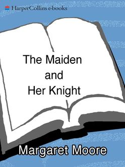 The Maiden and Her Knight, Margaret Moore