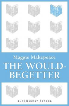 The Would-Begetter, Maggie Makepeace