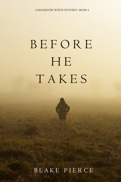 Before He Takes, Blake Pierce