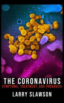 The Coronavirus, Larry Slawson
