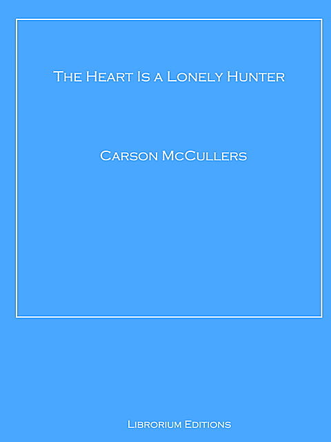 The Heart is a Lonely Hunter, Carson McCullers