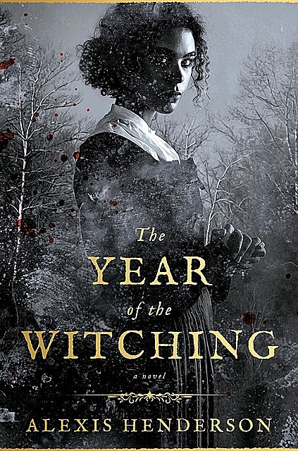 The Year of the Witching, Alexis Henderson