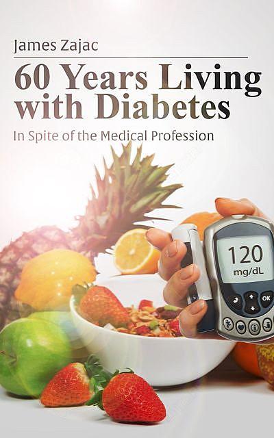 60 Years Living with Diabetes, James Zajac