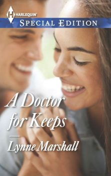 A Doctor for Keeps, Lynne Marshall