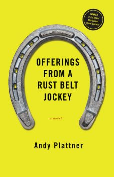 Offerings From a Rust Belt Jockey, Andy Plattner
