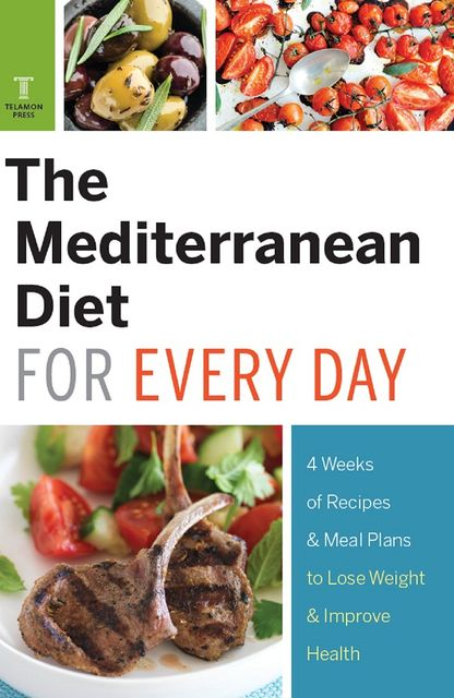 The Mediterranean Diet for Every Day, Telamon Press