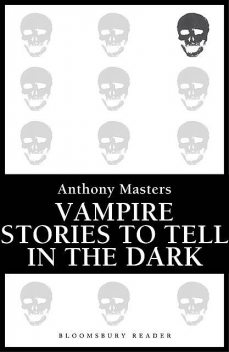 Vampire Stories to Tell in the Dark, Anthony Masters