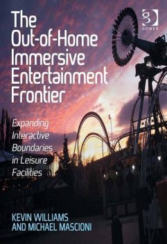 The Out-of-Home Immersive Entertainment Frontier, Kevin Williams