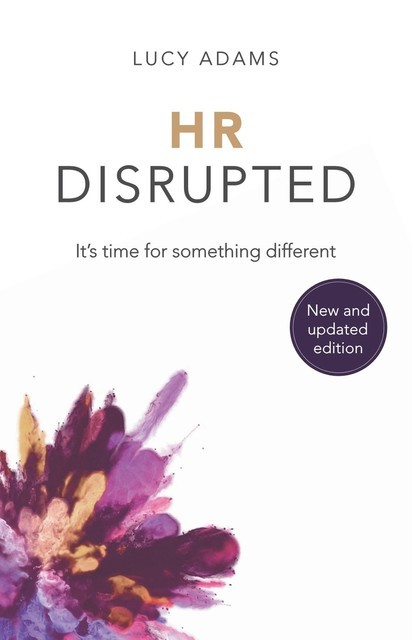 HR Disrupted, Lucy Adams