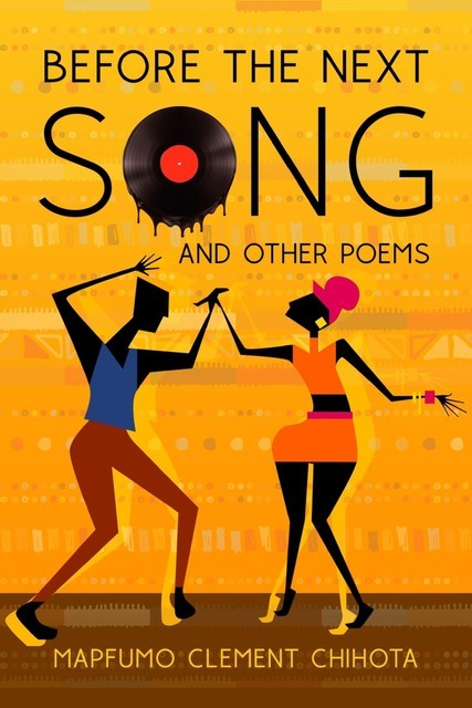 Before the next song and other poems, Mapfumo Clement Chihota