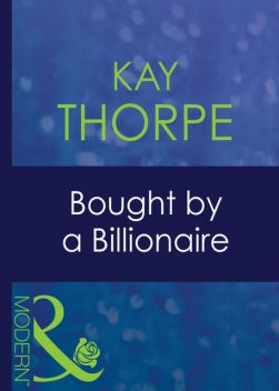 Bought By A Billionaire, Kay Thorpe