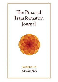 The Personal Transformation Journal, Kel Green
