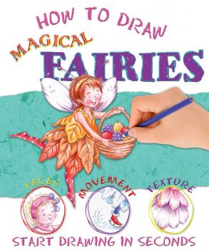 How to Draw Fairies, Miles Kelly