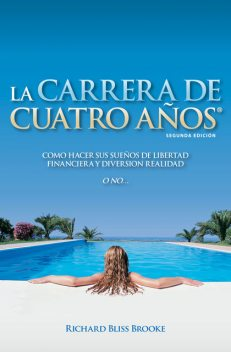 La Carrera De Cuatro Años, Richard Bliss Brooke