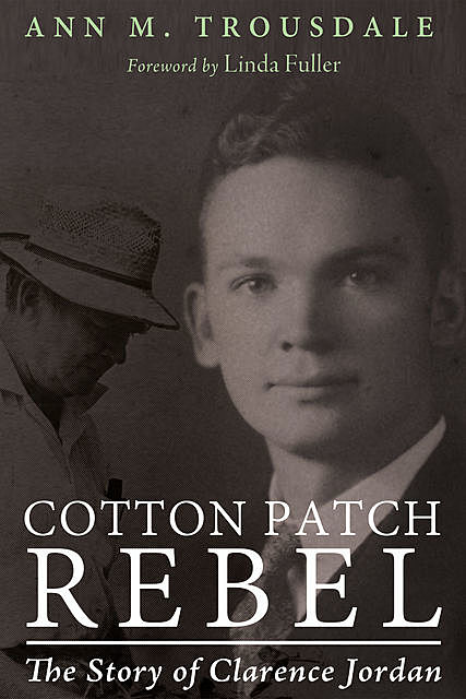 Cotton Patch Rebel, Ann M. Trousdale
