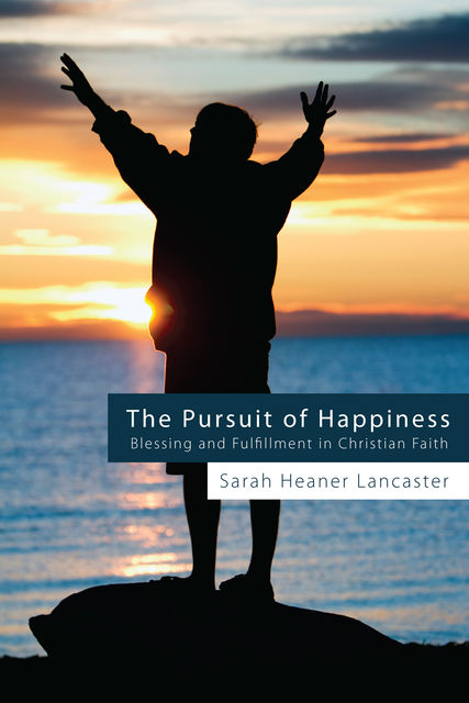 The Pursuit of Happiness, Sarah Heaner Lancaster