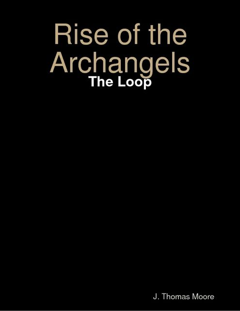 Rise of the Archangels: The Loop, Thomas Moore