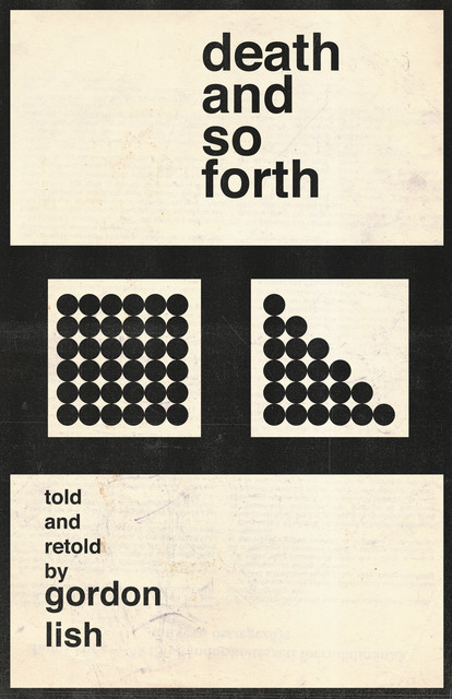 Death and So Forth, Gordon Lish