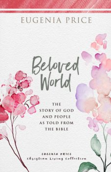 Beloved World, Eugenia Price