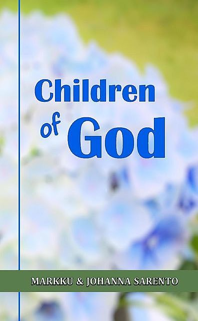 Children of God, Johanna Sarento, Markku Sarento
