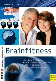 Brainfitness, Bettina M. Jasper