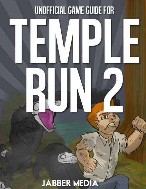 Unofficial Game Guide for Temple Run 2, Jabber Media