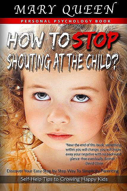 How to Talk So Kids Will Listen or How to Stop Shouting at the Child?, Helena Angel