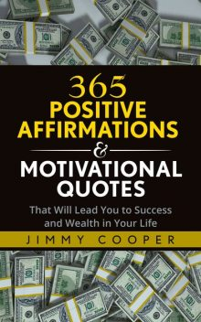 365 Positive Affirmations & Motivational Quotes, Jimmy Cooper