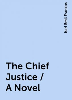 The Chief Justice / A Novel, Karl Emil Franzos