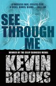 See Through Me, Kevin Brooks