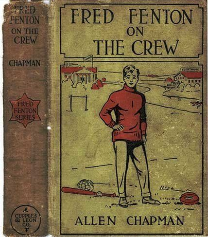 Fred Fenton on the Crew / or, The Young Oarsmen of Riverport School, Allen Chapman