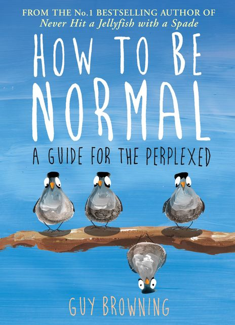 How to Be Normal, Guy Browning