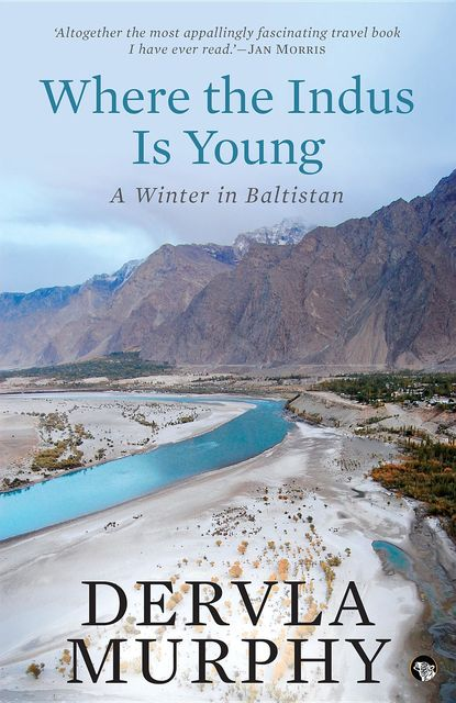 Where the Indus is Young, Dervla Murphy