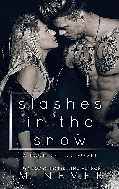 Slashes in the Snow: A Baum Squad novel, M., Never