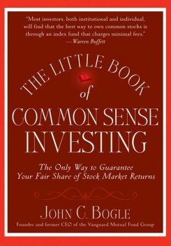 The Little Book of Common Sense Investing, John C.Bogle