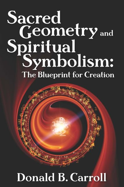 Sacred Geometry and Spiritual Symbolism, Donald B.Carroll