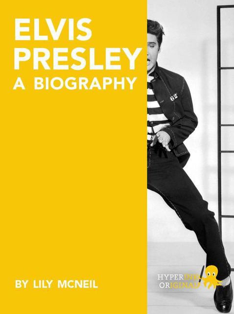 Elvis Presley: A Biography, Lily McNeil