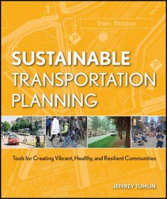 Sustainable Transportation Planning, Jeffrey Tumlin