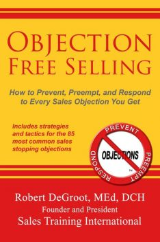 Objection Free Selling, Robert P DeGroot