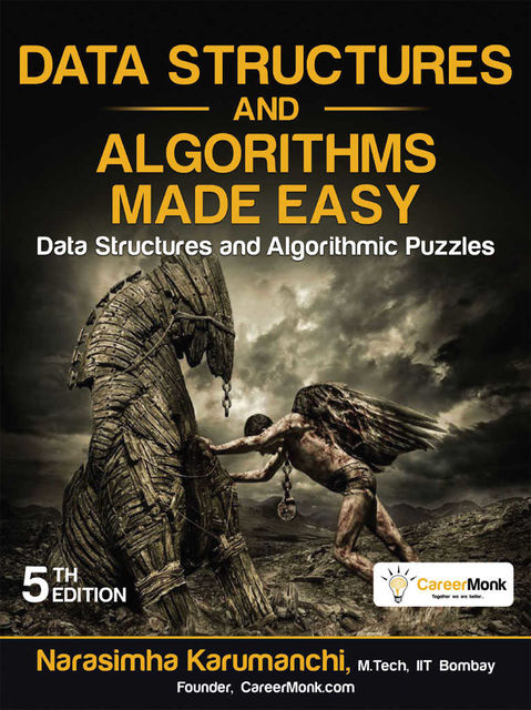 Data Structures and Algorithms Made Easy, Narasimha Karumanchi