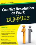 Conflict Resolution at Work For Dummies, Vivian Scott