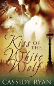 Kiss of the White Wolf, Cassidy Ryan
