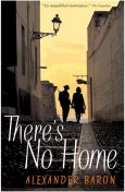 There's No Home, Alexander Baron