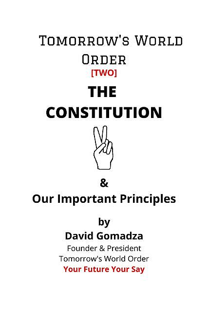 Tomorrow's World Order THE CONSTITUTION, David Gomadza