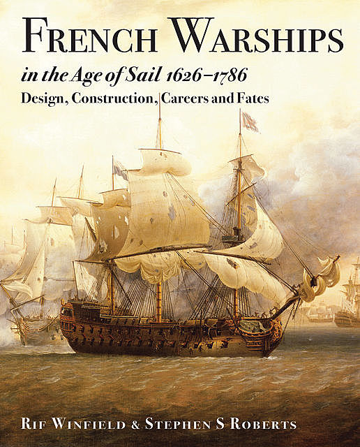 French Warships in the Age of Sail, 1626–1786, Rif Winfield
