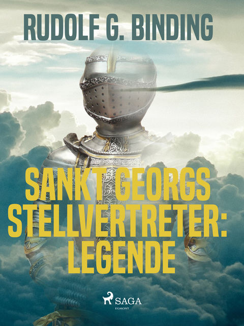 Sankt Georgs Stellvertreter: Legende, Rudolf G. Binding